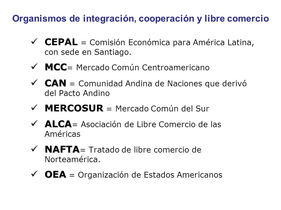 Organismos de integración, cooperación y libre comercio