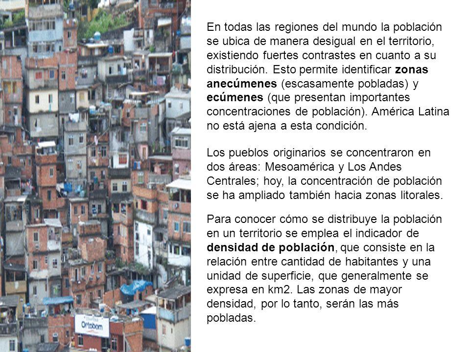 En todas las regiones del mundo la población se ubica de manera desigual en el territorio, existiendo fuertes contrastes en cuanto a su distribución. Esto permite identificar zonas anecúmenes (escasamente pobladas) y ecúmenes (que presentan importantes concentraciones de población). América Latina no está ajena a esta condición.