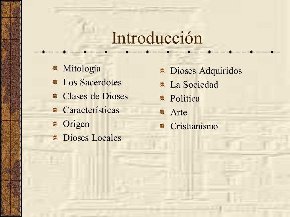 Introducción Mitología Dioses Adquiridos Los Sacerdotes La Sociedad