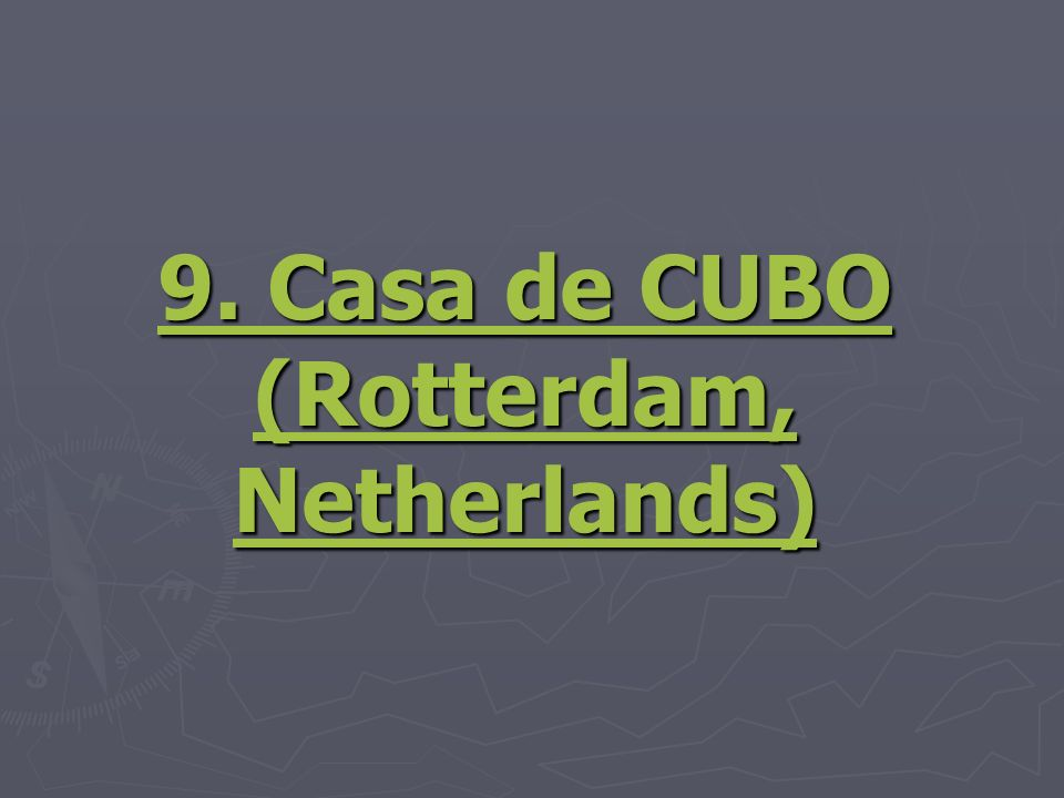9. Casa de CUBO (Rotterdam, Netherlands)