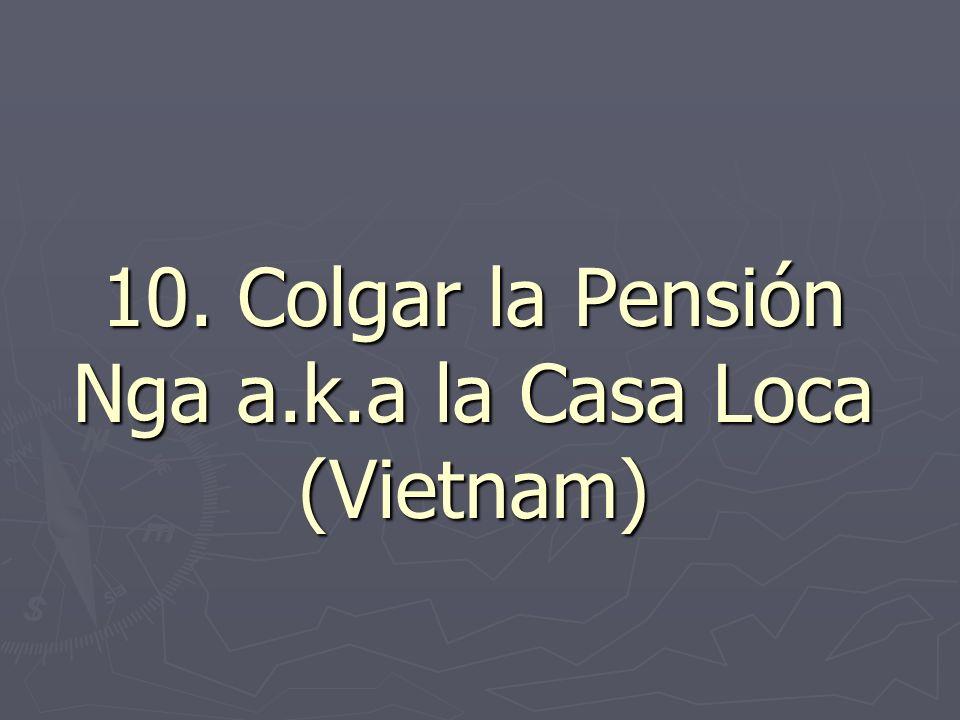 10. Colgar la Pensión Nga a.k.a la Casa Loca (Vietnam)