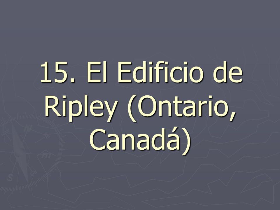 15. El Edificio de Ripley (Ontario, Canadá)