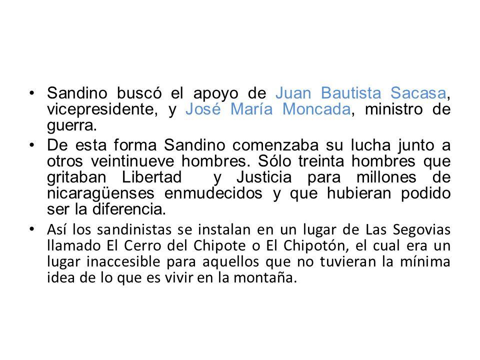 Sandino buscó el apoyo de Juan Bautista Sacasa, vicepresidente, y José María Moncada, ministro de guerra.