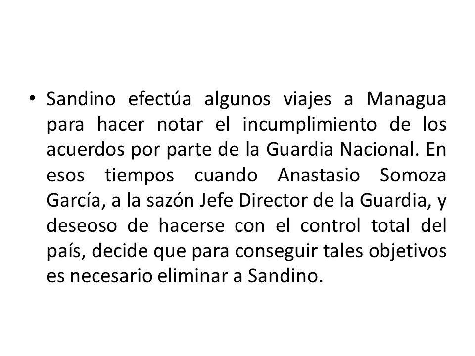 Sandino efectúa algunos viajes a Managua para hacer notar el incumplimiento de los acuerdos por parte de la Guardia Nacional.