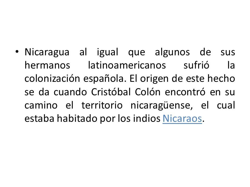 Nicaragua al igual que algunos de sus hermanos latinoamericanos sufrió la colonización española.