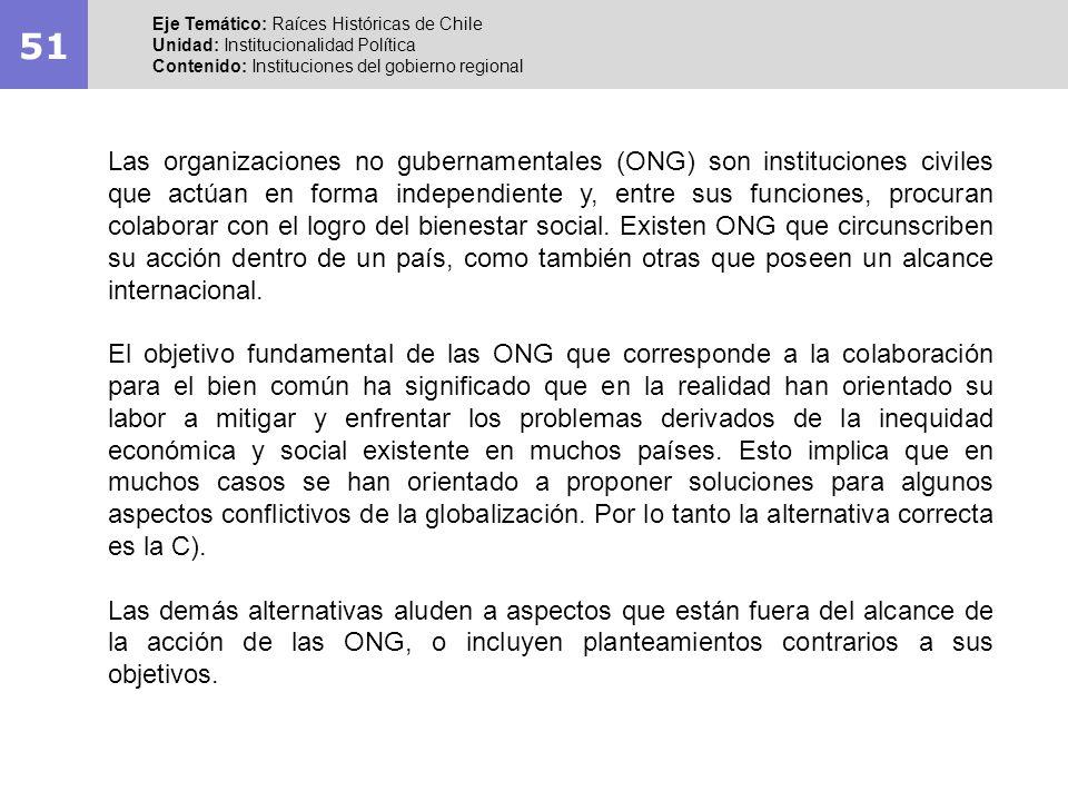 51Eje Temático: Raíces Históricas de Chile. Unidad: Institucionalidad Política. Contenido: Instituciones del gobierno regional.
