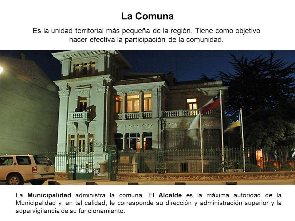 La Comuna Es la unidad territorial más pequeña de la región. Tiene como objetivo hacer efectiva la participación de la comunidad.
