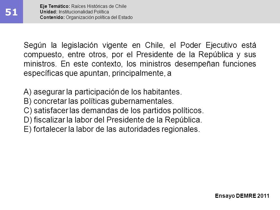 51Eje Temático: Raíces Históricas de Chile. Unidad: Institucionalidad Política. Contenido: Organización política del Estado.