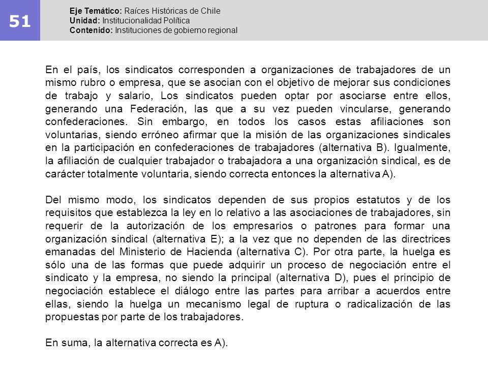 51 Eje Temático: Raíces Históricas de Chile. Unidad: Institucionalidad Política. Contenido: Instituciones de gobierno regional.