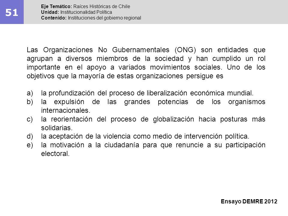 51 Eje Temático: Raíces Históricas de Chile. Unidad: Institucionalidad Política. Contenido: Instituciones del gobierno regional.