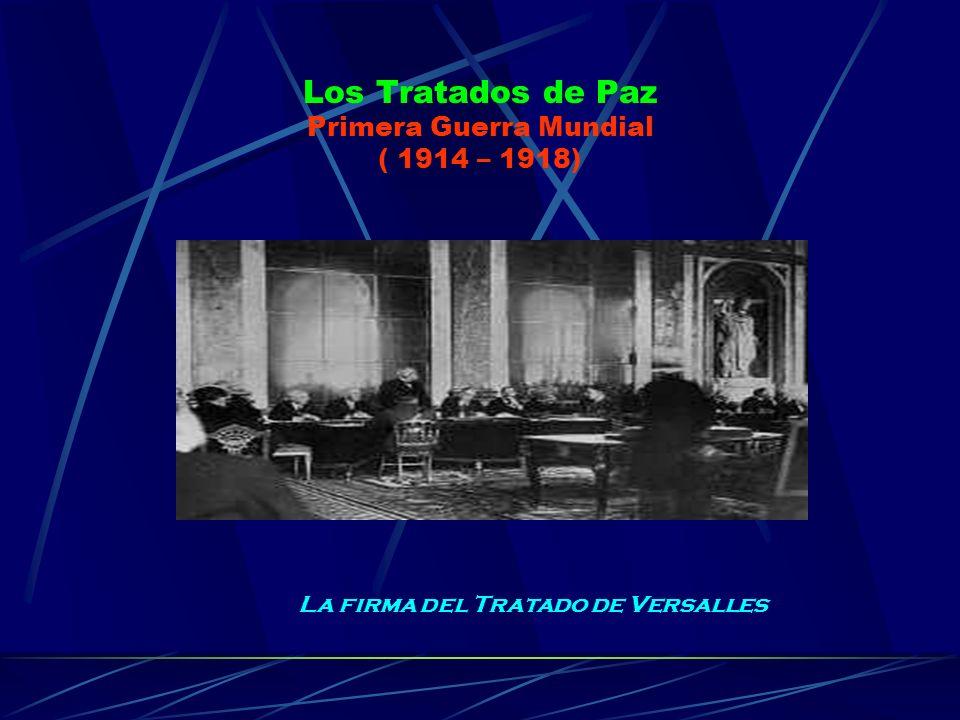 Los Tratados de Paz Primera Guerra Mundial ( 1914 – 1918)