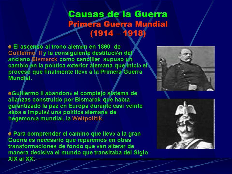 Causas de la Guerra Primera Guerra Mundial (1914 – 1918)