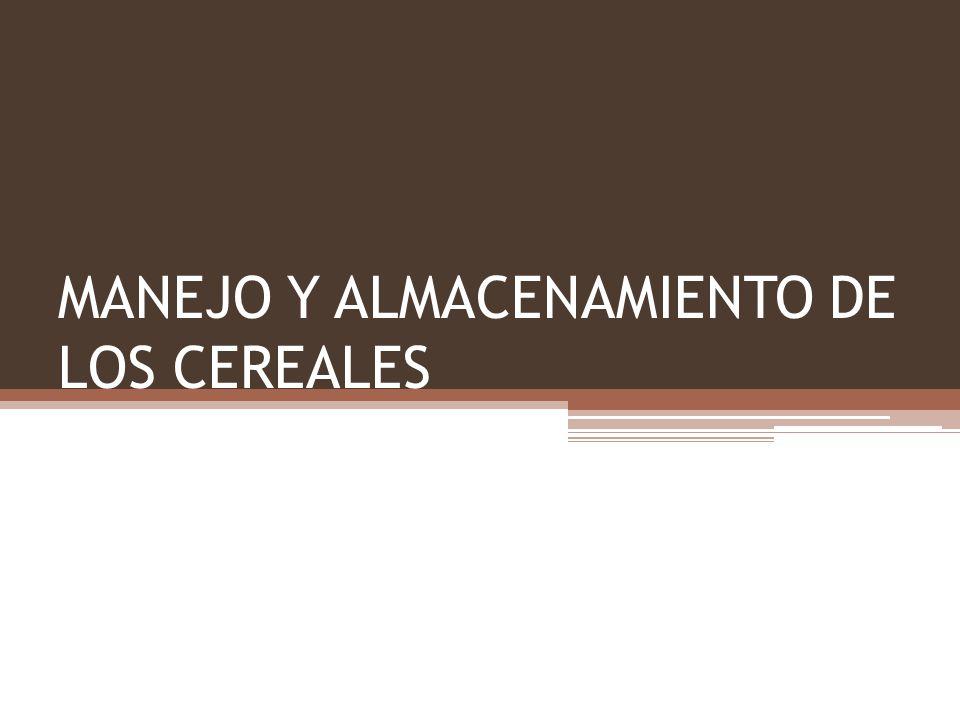 MANEJO Y ALMACENAMIENTO DE LOS CEREALES