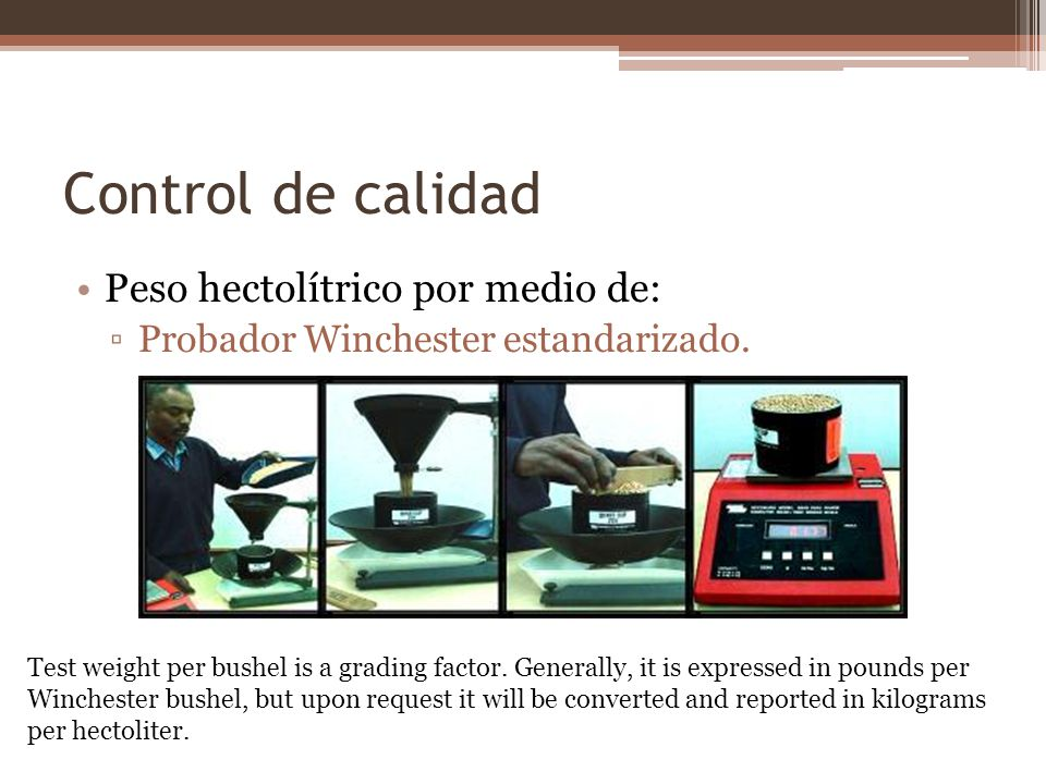 Control de calidad Peso hectolítrico por medio de:
