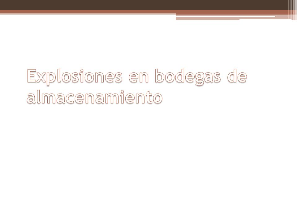Explosiones en bodegas de almacenamiento