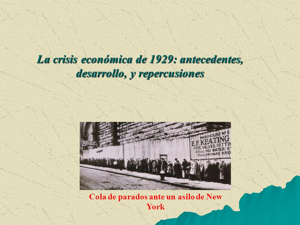 La crisis económica de 1929: antecedentes, desarrollo, y repercusiones
