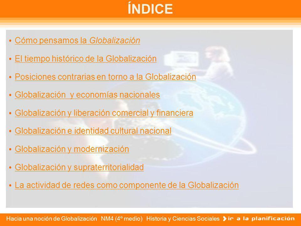 ÍNDICE Cómo pensamos la Globalización