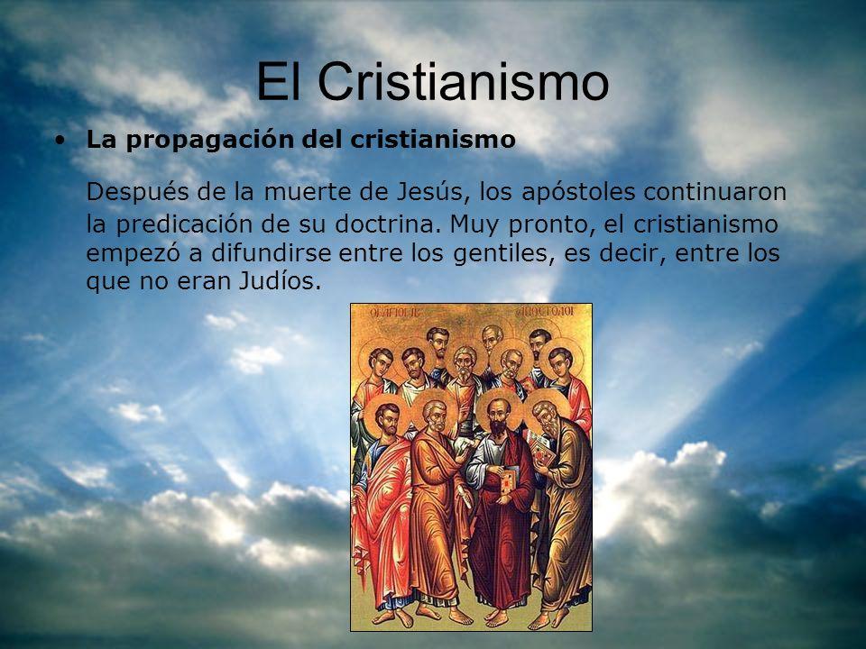 El Cristianismo La propagación del cristianismo.