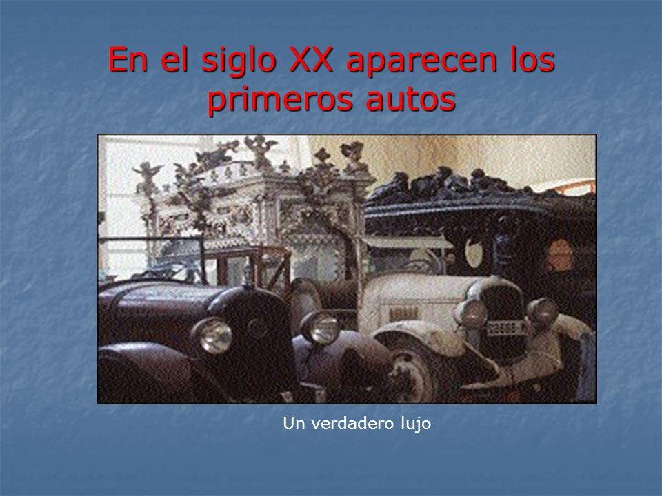 En el siglo XX aparecen los primeros autos