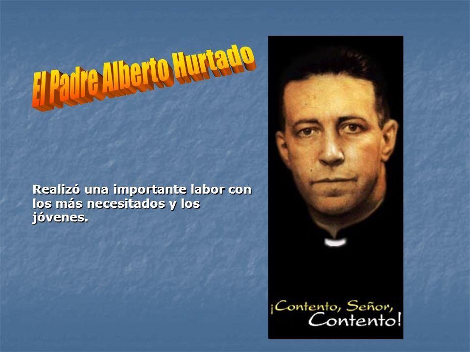 El Padre Alberto Hurtado