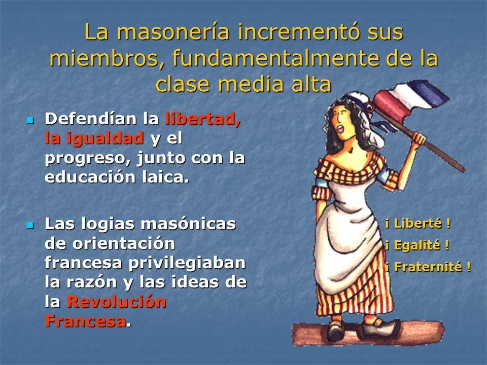 La masonería incrementó sus miembros, fundamentalmente de la clase media alta