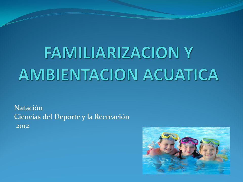 FAMILIARIZACION Y AMBIENTACION ACUATICA