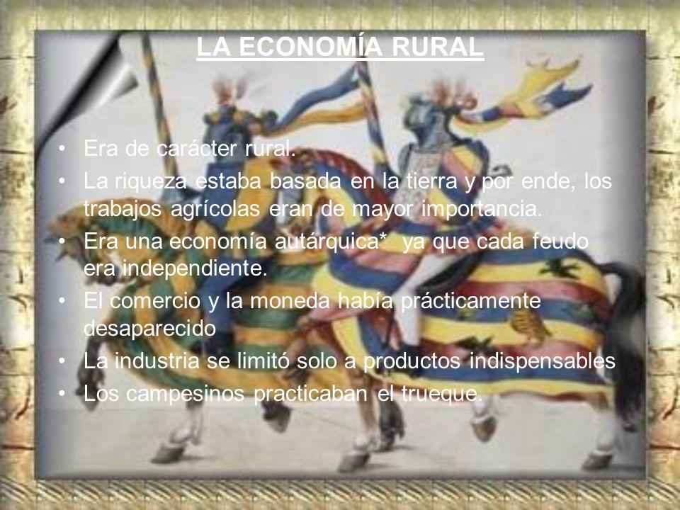 LA ECONOMÍA RURAL Era de carácter rural.