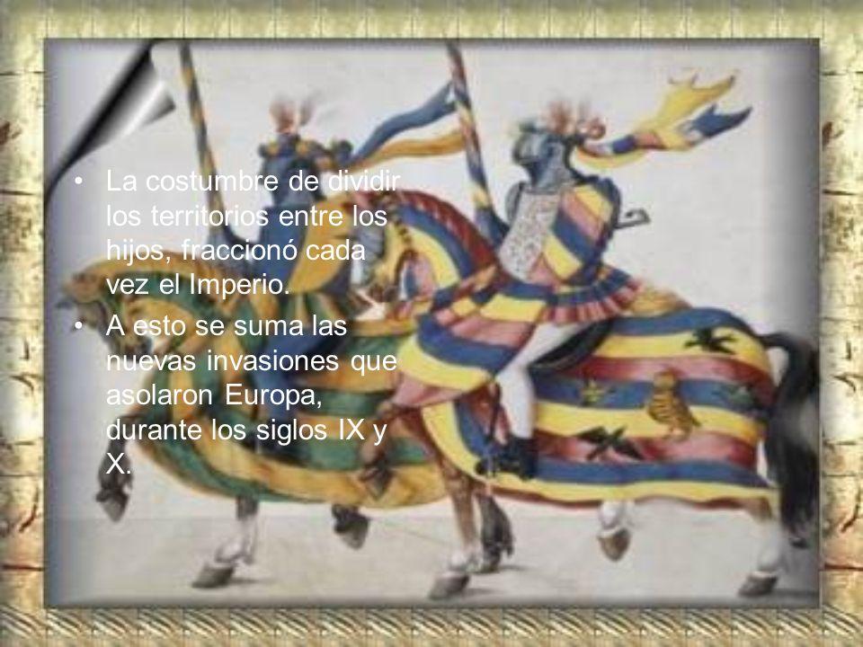 La costumbre de dividir los territorios entre los hijos, fraccionó cada vez el Imperio.