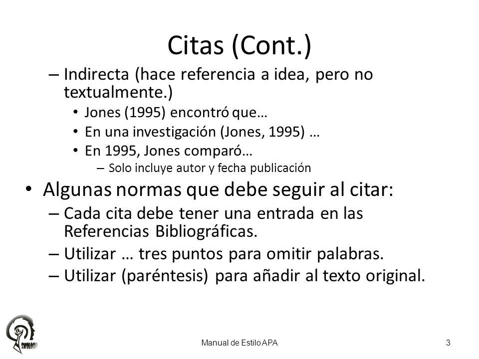 Citas (Cont.) Algunas normas que debe seguir al citar: