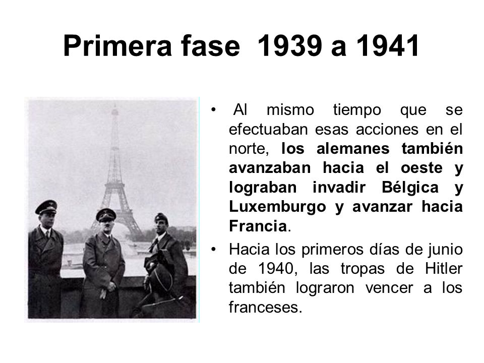 Primera fase 1939 a 1941