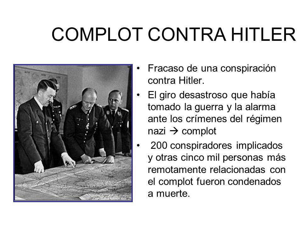COMPLOT CONTRA HITLER Fracaso de una conspiración contra Hitler.