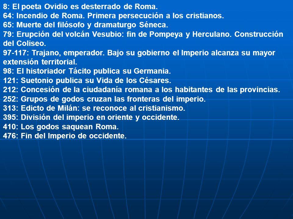 8: El poeta Ovidio es desterrado de Roma.