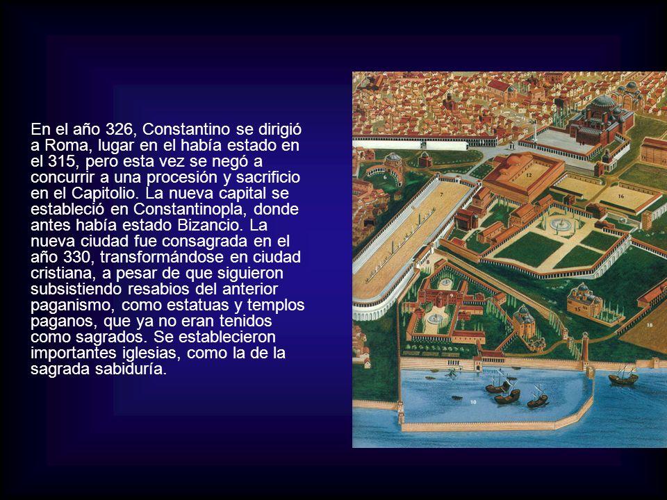 En el año 326, Constantino se dirigió a Roma, lugar en el había estado en el 315, pero esta vez se negó a concurrir a una procesión y sacrificio en el Capitolio.