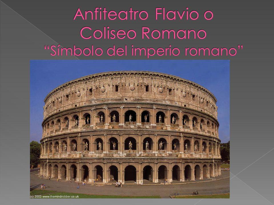 Anfiteatro Flavio o Coliseo Romano Símbolo del imperio romano