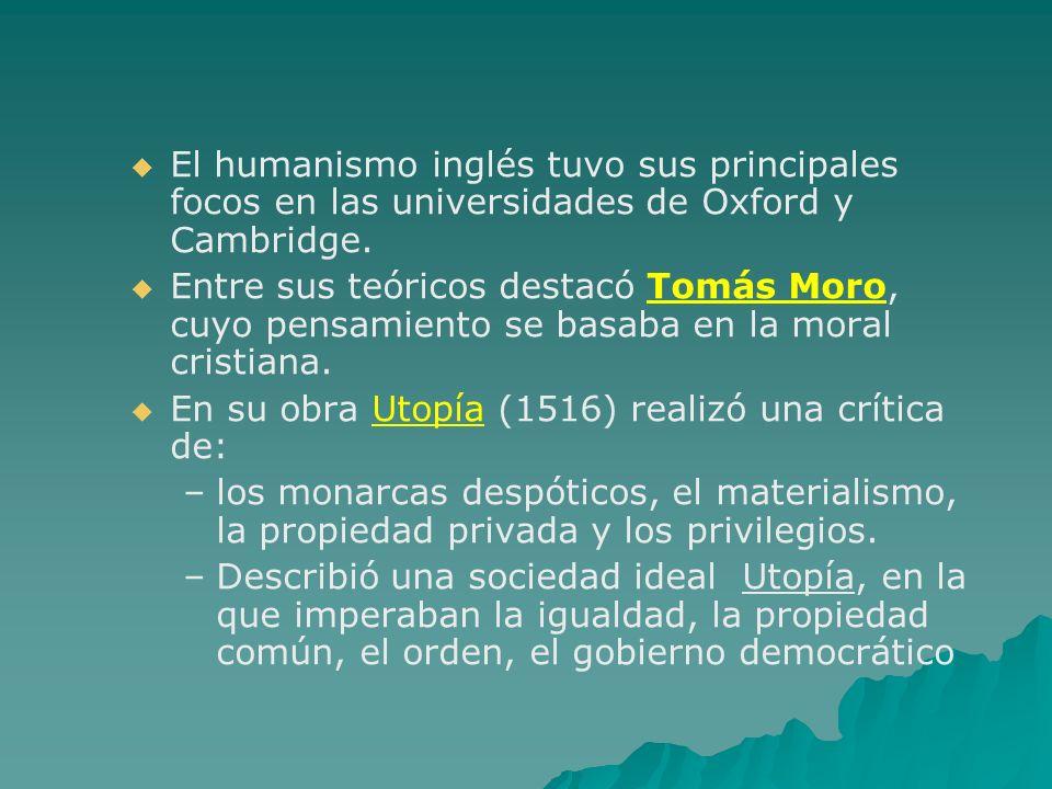 El humanismo inglés tuvo sus principales focos en las universidades de Oxford y Cambridge.