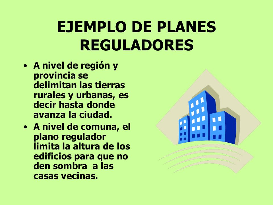 EJEMPLO DE PLANES REGULADORES