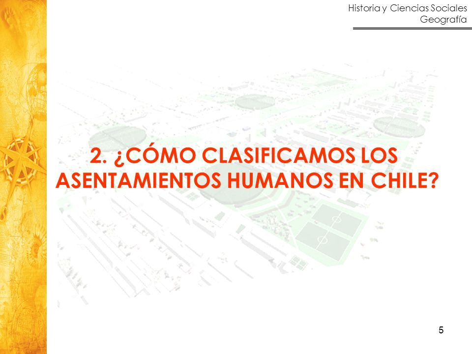 2. ¿CÓMO CLASIFICAMOS LOS ASENTAMIENTOS HUMANOS EN CHILE