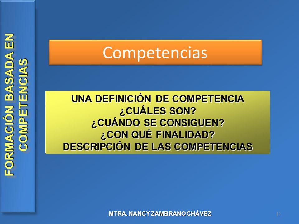 UNA DEFINICIÓN DE COMPETENCIA DESCRIPCIÓN DE LAS COMPETENCIAS
