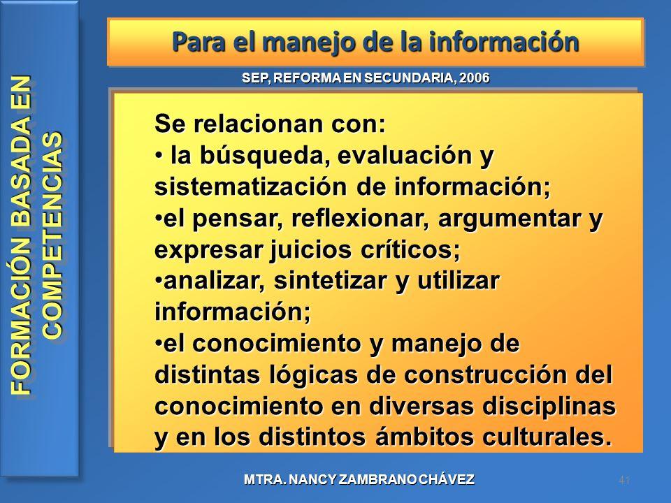 Para el manejo de la información