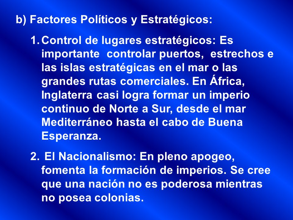 b) Factores Políticos y Estratégicos: