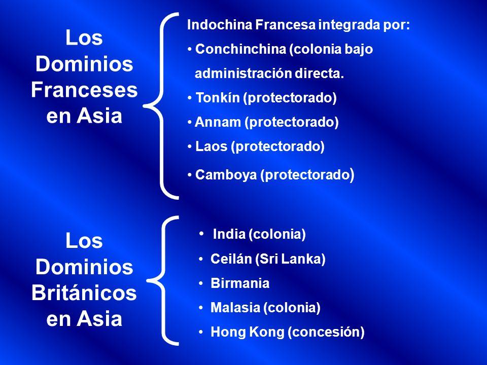 Los Dominios Franceses en Asia Los Dominios Británicos en Asia