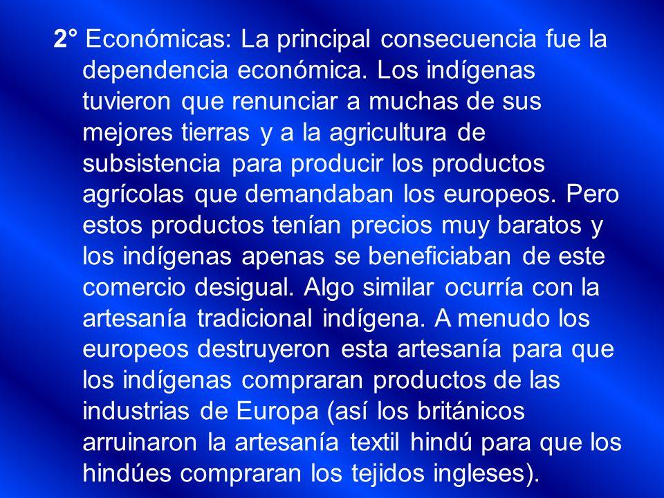 2° Económicas: La principal consecuencia fue la