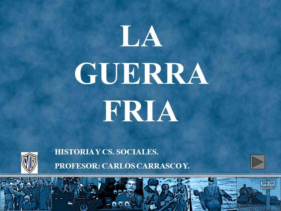LA GUERRA FRIA HISTORIA Y CS.