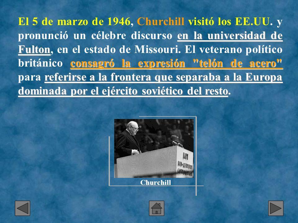 El 5 de marzo de 1946, Churchill visitó los EE. UU