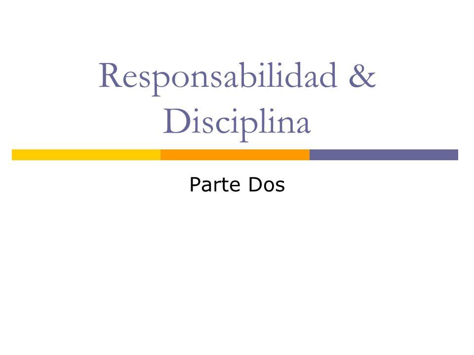 Responsabilidad & Disciplina