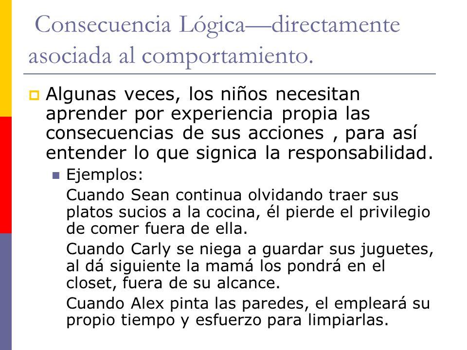Consecuencia Lógica—directamente asociada al comportamiento.
