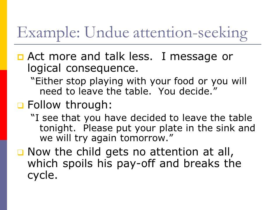 Example: Undue attention-seeking