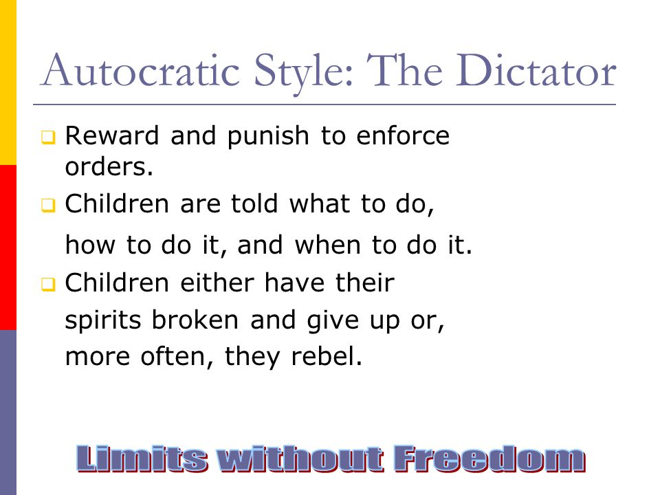 Autocratic Style: The Dictator