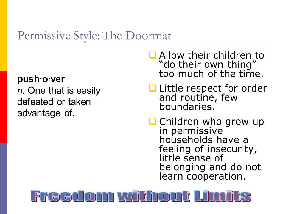 Permissive Style: The Doormat