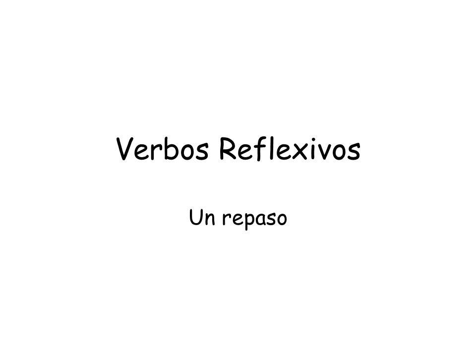 Verbos Reflexivos Un repaso